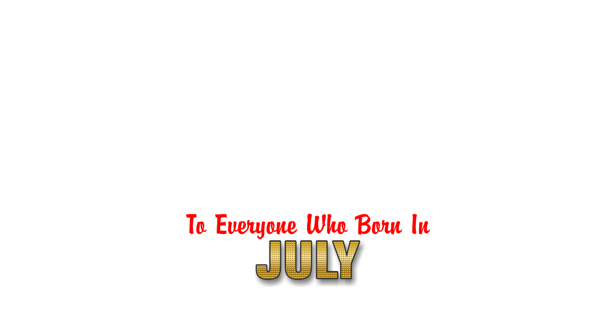 Family Happy Birthday to anyone born in July Personalized Card for celebrating