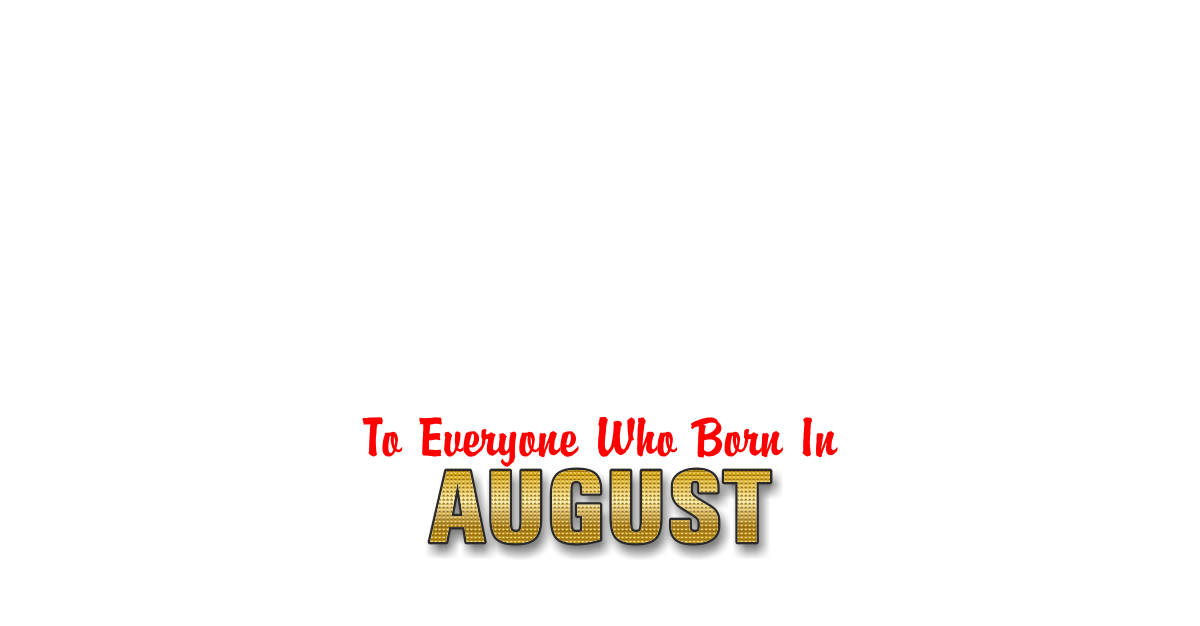 Family Happy Birthday to anyone born in August Personalized Card for celebrating