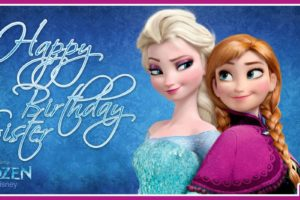 Frozen Sisters Say You Happy Birthday