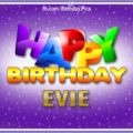 Happy Birthday Evie