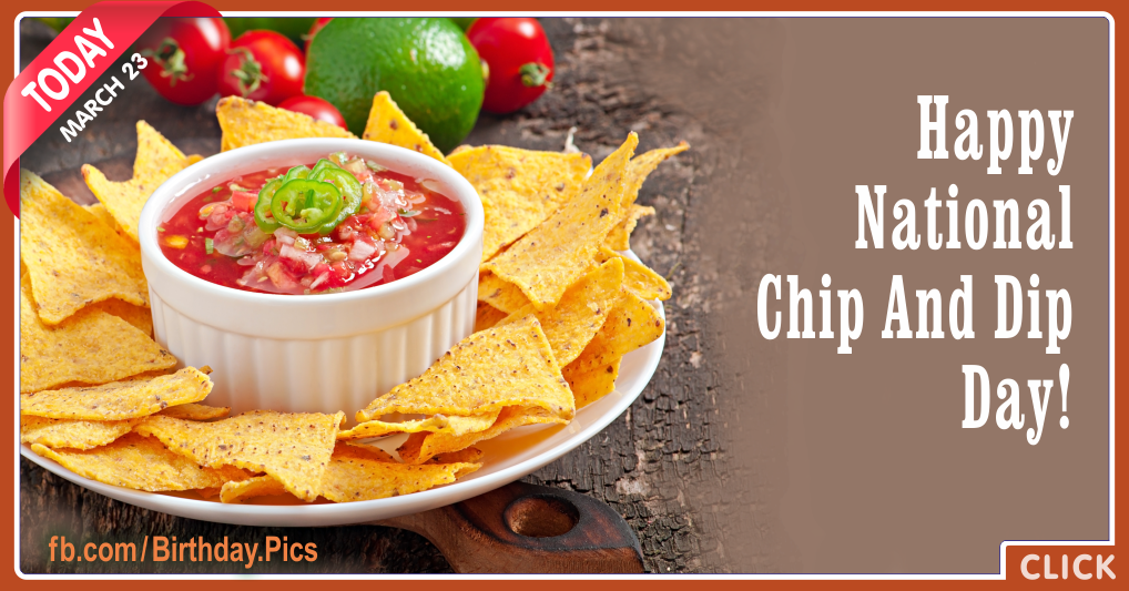 National chip and dip day, 23 march