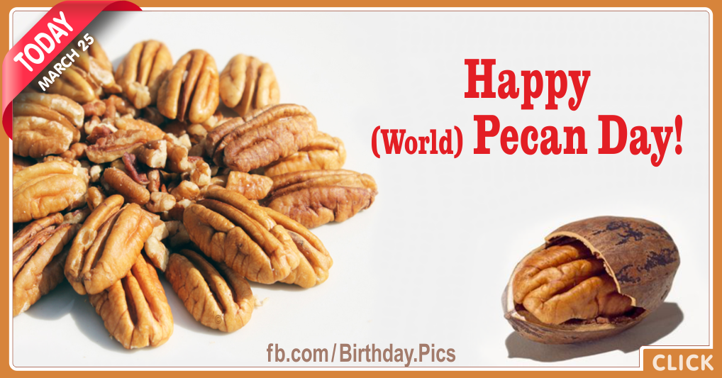 World Pecan Day, 25 March