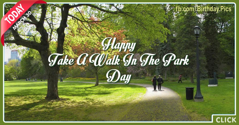 Happy Take A Walk In The Park Day - 30 March