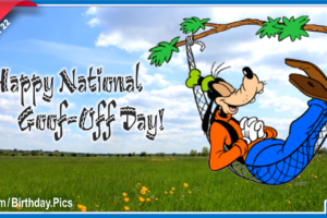 Happy National Goof-Off Day — March 22nd