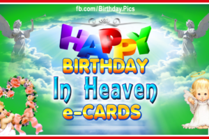 Birthday Cards For Heavenly Loved Ones – Birthday in Heaven