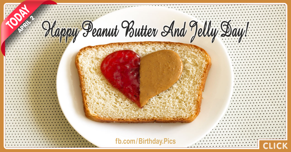 Happy National Peanut Butter And Jelly Day Card