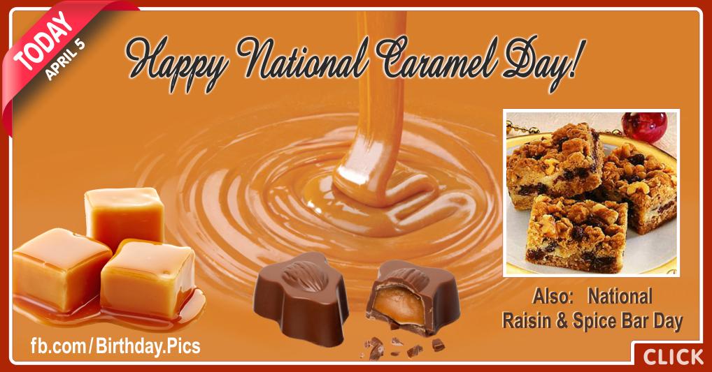National Caramel Day - April 5
