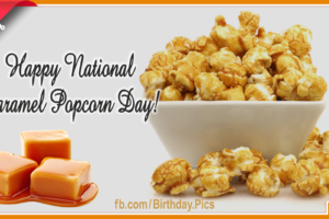 Happy National Caramel Popcorn Day – April 6