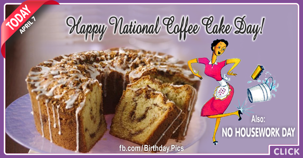 National coffee cake day - April 7