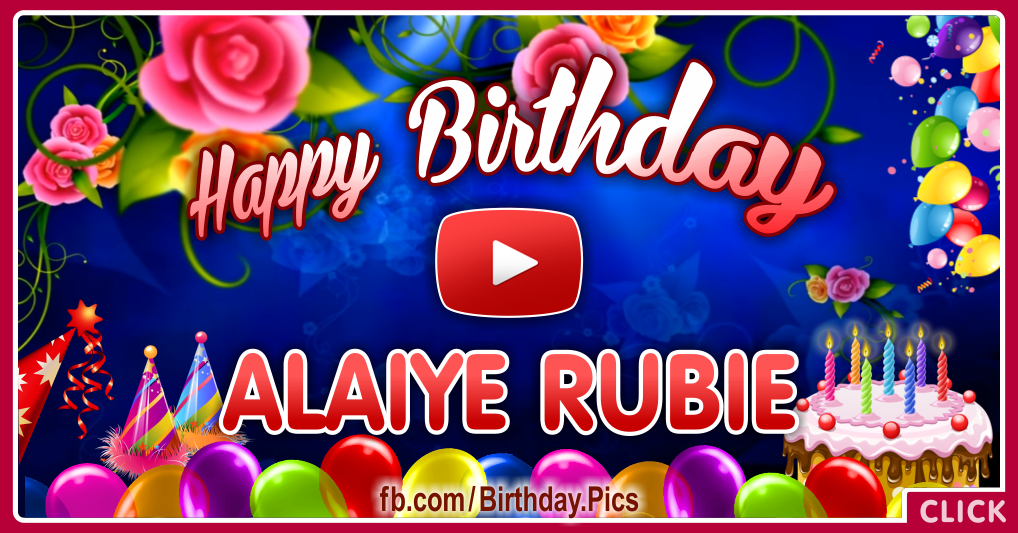 Happy Birthday Alaiye Rubie celebrating video card