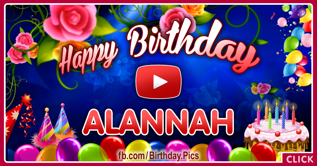 Happy birthday Alannah song video - Facebook