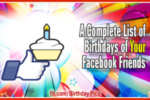Birthdays List of Your Facebook Friends