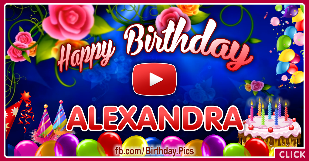Happy birthday Alexandra, song, video - Facebook
