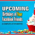 Upcoming Birthdays List of Your Facebook Friends - 03