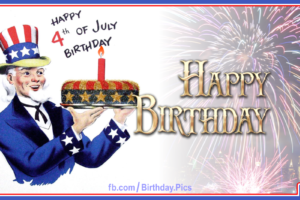 Happy 4th July Birthday