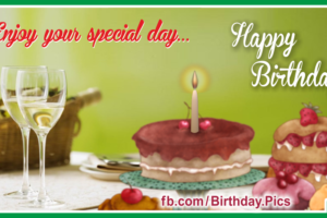 Enjoy Special Day Happy Birthday Card