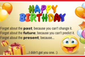 Forget Present Happy Birthday Card