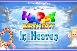 Happy Birthday Mother in Heaven