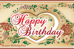 Antique Heart Decorated Happy Birthday Card For You