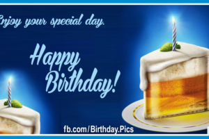 Beer Glass Cake Slice – A Pleasant Happy Birthday Card For You