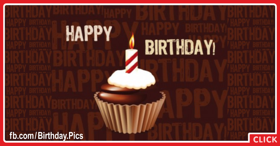 Chocolate Cup Cake Happy Birthday Card for celebrating