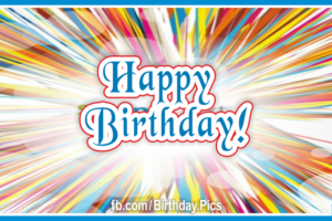 Color Stripes Burst Happy Birthday Card To You
