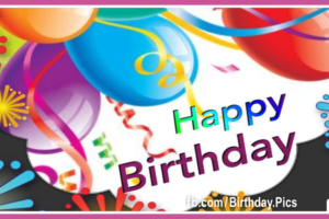 Colorful Balloons Confetti Happy Birthday Card To You