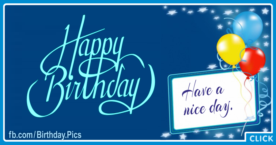 Have A Nice Day Blue Happy Birthday Card