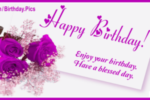 Have Blessed Day Happy Birthday Card For You