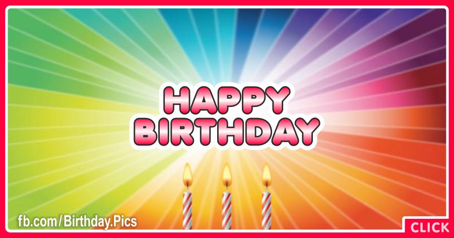 Rainbow Explosion Happy Birthday Card for celebrating