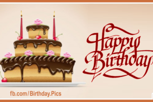 Three Layers Chocolate Cake Happy Birthday Card For You