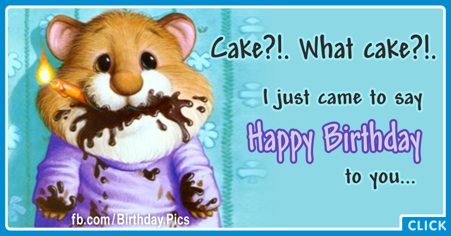 What Cake Funny Happy Birthday Card for celebrating
