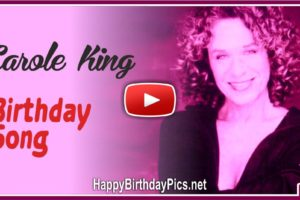 Carole King Birthday Song With Lyrics