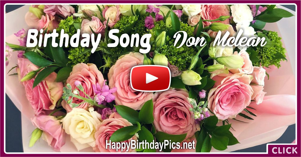 Don McLean Birthday Song With Lyrics