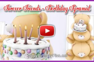 Forever Friends Birthday Pyramid Video