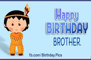 Happy Birthday Brother – Native American Style