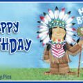 happy birthday big chief, native american