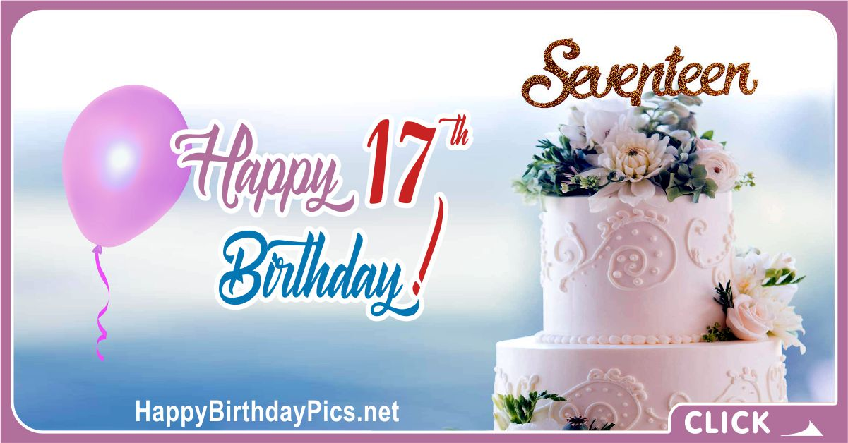 Sensational 17Th Birthday Cake Flowers Happy Birthday Birthday Cards Printable Riciscafe Filternl