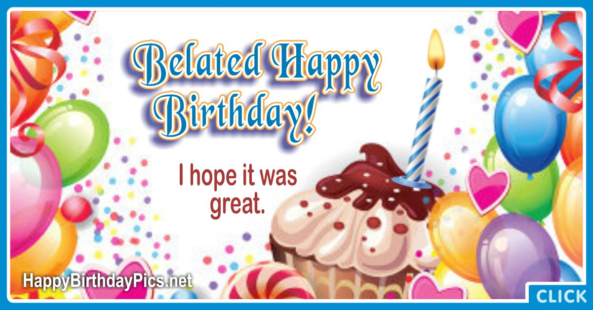 Belated Happy Birthday Greetings Travel Equivalents