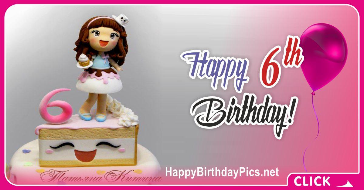 Sweet Girl Sixth Birthday Card Greeting