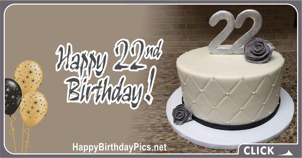 Happy 22nd Birthday * Happy Birthday Silver Card Equivalents