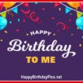 Happy Birthday to Me with Party Decoration