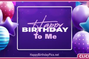 Happy Birthday to Me with Purple Balloons