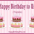Happy Birthday to My Triplets - Cake