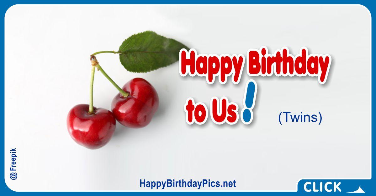 Happy Birthday to Us (Twin Cherries) Card Equivalents