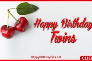 Happy Birthday Twin Cherries