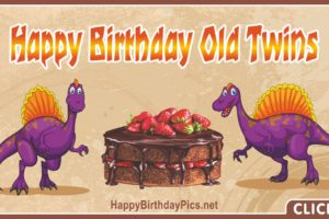 Happy Birthday Old Twin Dinosaurs