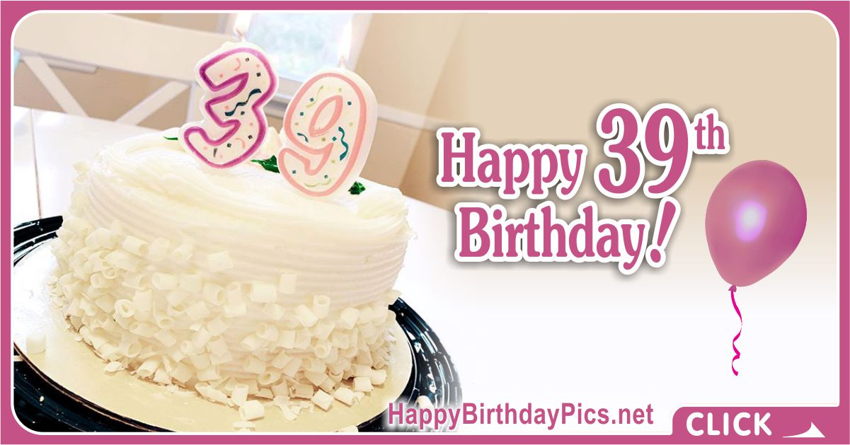 Happy 39th Birthday with Gifts Card Equivalents