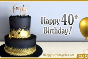 Happy 40th Birthday with Gold Black Cake