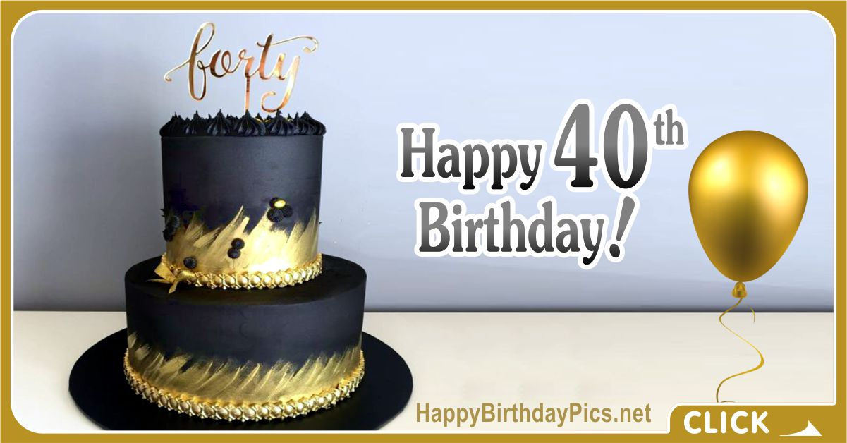 Happy 40th Birthday with Gold Black Cake Card Equivalents